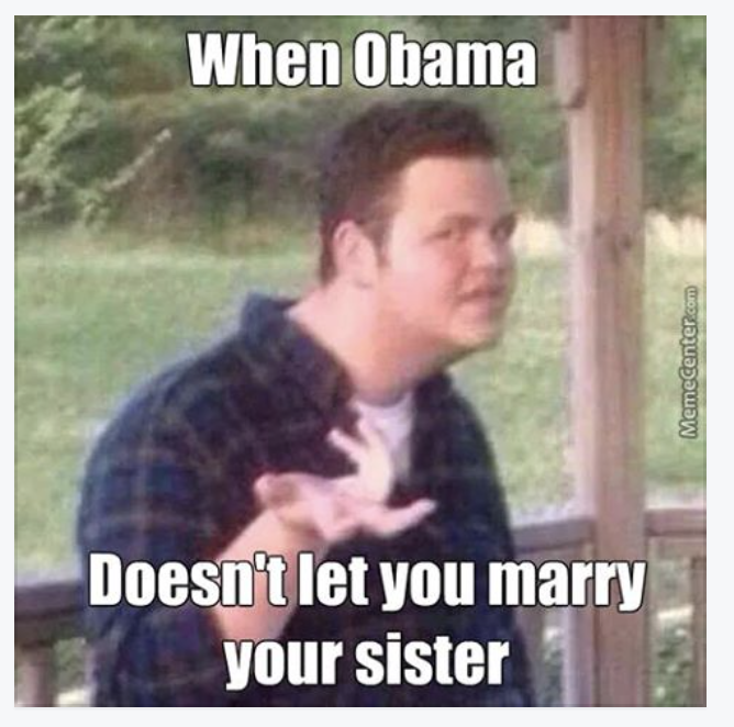 when obama doesn't let you marry your sister