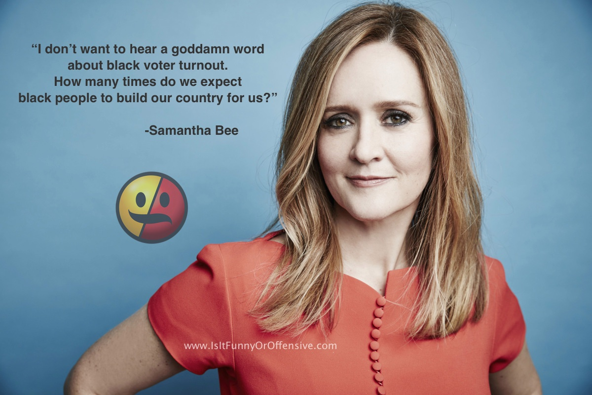 samantha bee on black voters is it funny or offensive