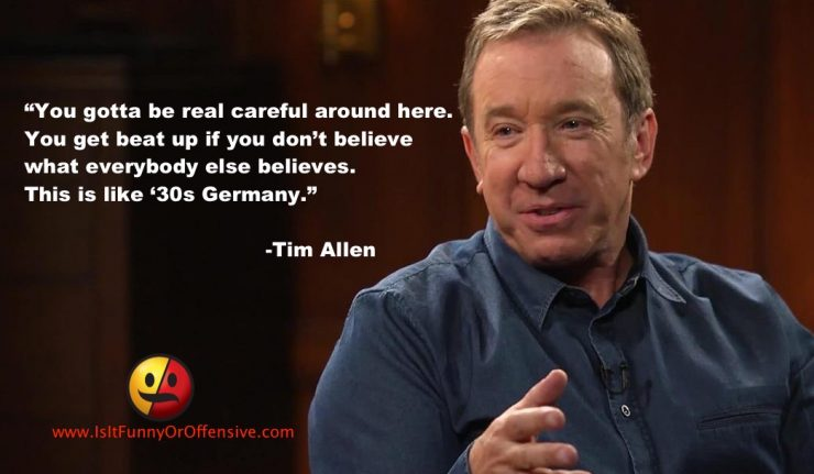 Tim Allen Compares Liberal Hollywood to 1930s Germany