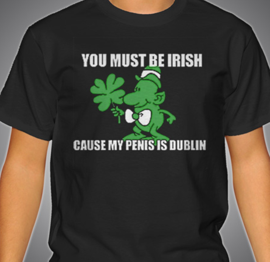 c5d39cc7e 10 Outrageous St. Patrick's Day T-shirts For The Irish And The Irish-ish