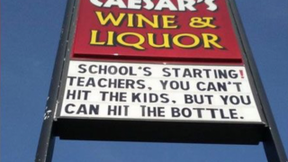 Liquor Store Encourages Teachers To Hit The Bottle Instead Of The Kids