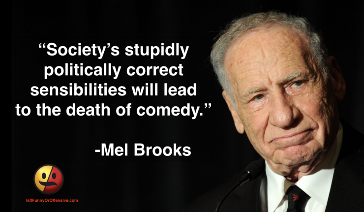 Mel Brooks on Political Correctness and Comedy