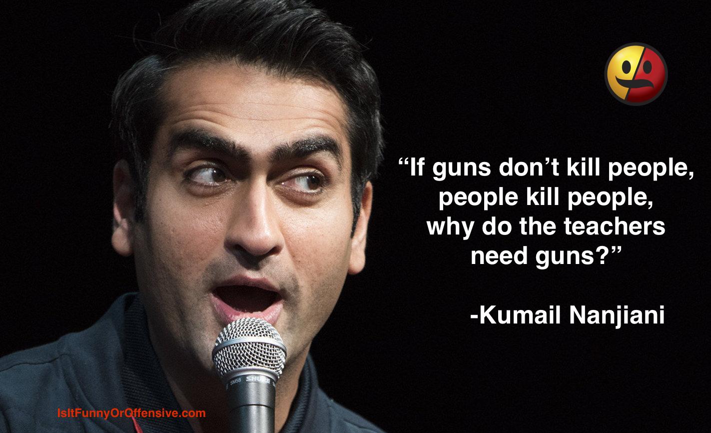 Kumail Nanjiani on Teachers and Guns