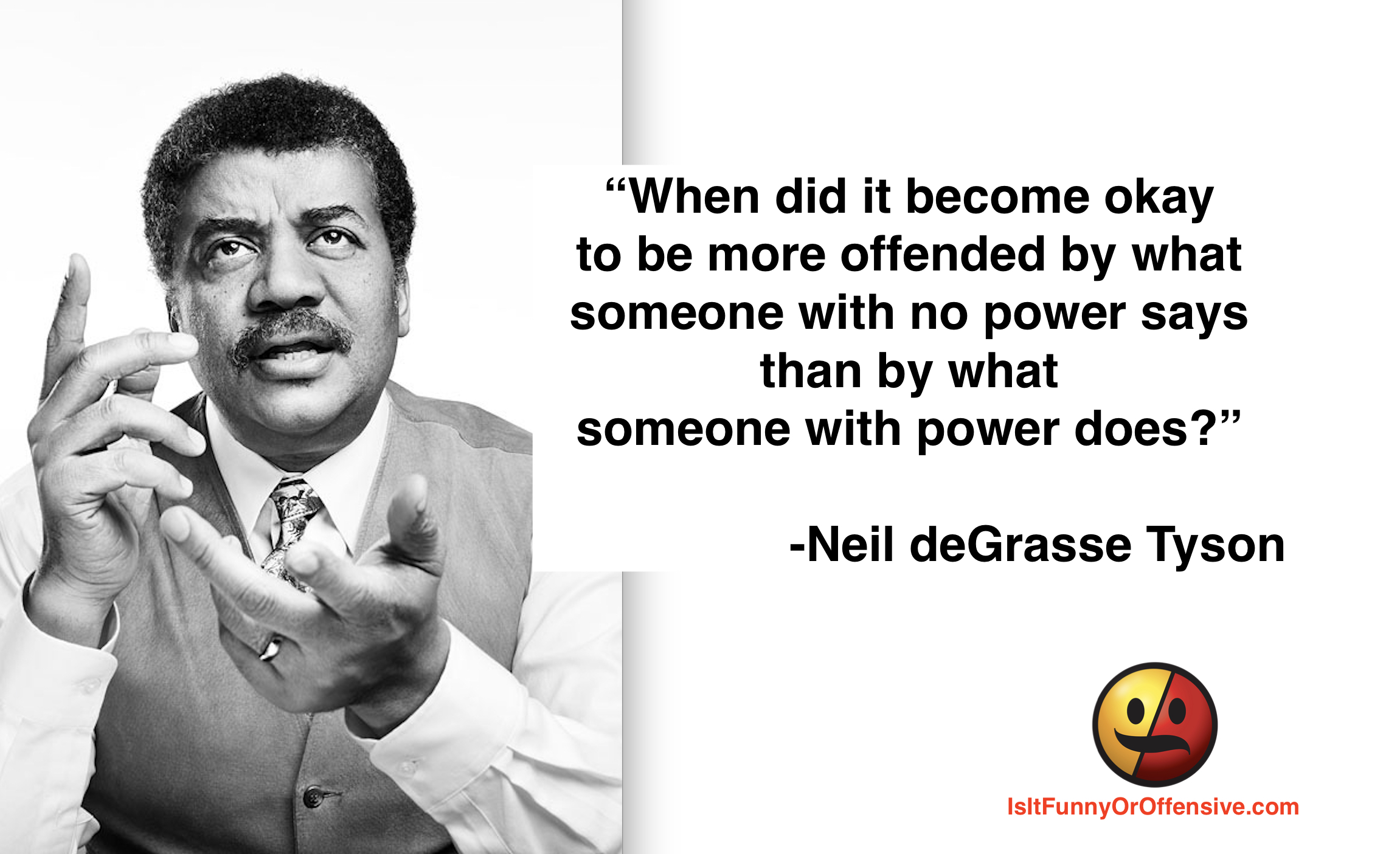 Neil deGrasse Tyson on Power and Being Offended