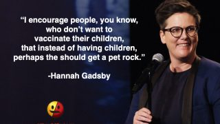 Hannah Gadsby on Anti-Vaxxers